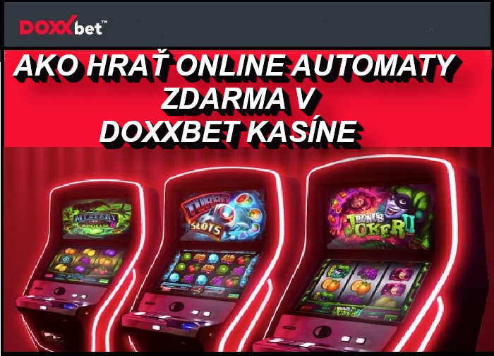 Ako hrať Doxxbet online kasino zdarma | Registrujte sa v DOXXBet kasine